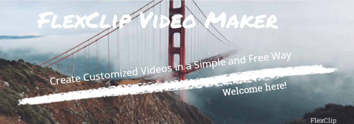 Create Customized Videos in a Simple and Free Way with FlexClip