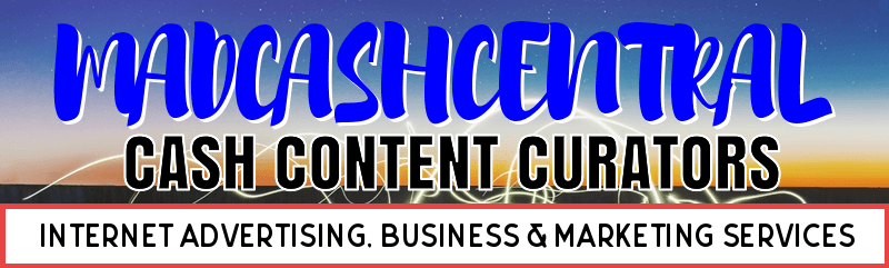 Madcashcentral Cash Content Curators ~ Internet Advertising, Business & Marketing Services